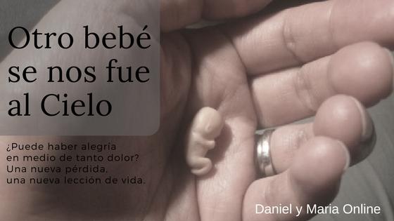 Otro Bebé Se Nos Ha Ido Al Cielo Daniel Y Maria